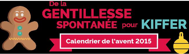 De la gentiesse spontanée pour kiffer - Le calendrier de l'avent 2015