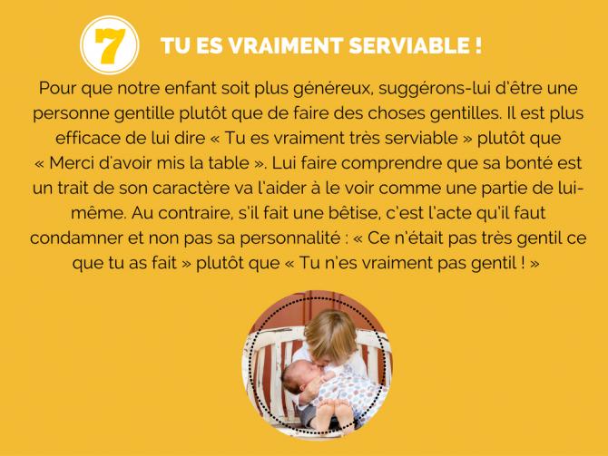 7) Lui dire « Tu es vraiment serviable » !